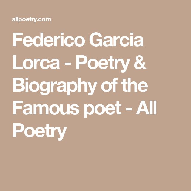 the life and literary career of garcia lorca from spain Browse through federico garc a lorca's poems and quotes 43 poems of federico garc a lorca life and career early years garc a lorca was born on 5 june 1898 federico garcia lorca lived in new-york city in 1929-1930.