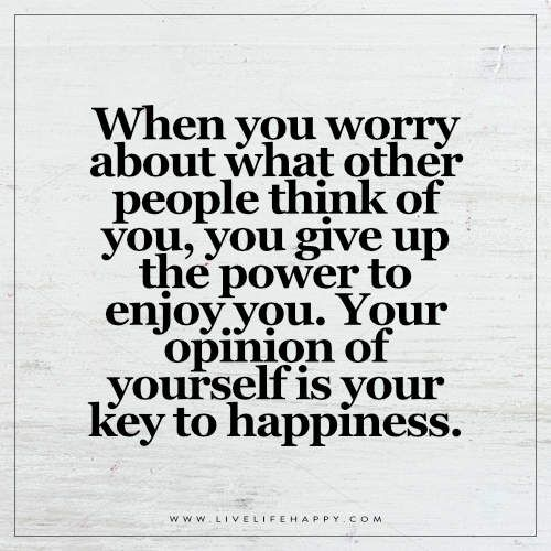 When You Worry About What Other People Think