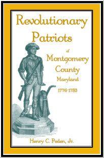 Revolutionary Patriots of Montgomery County, Maryland, 1776-1783