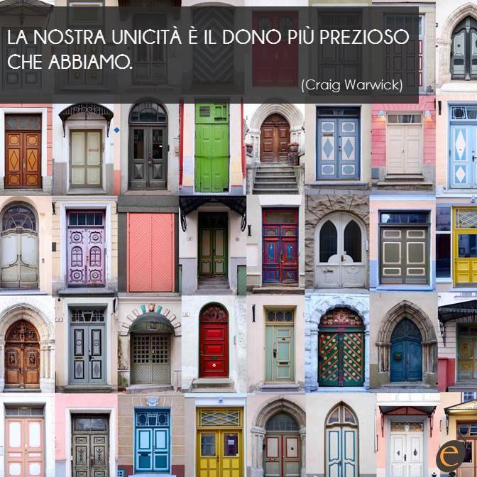 Ogni persona è unica e anche la sua casa, a cominciare dalla porta di ingresso! #ericacasa #arredamento #quotes