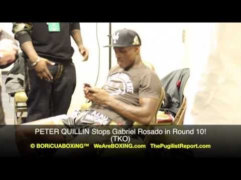 PETER QUILLIN Stop Gabriel Rosado in Round 10! Post Fight Locker Room EX...