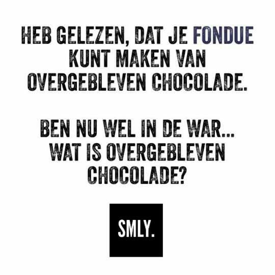 Overgebleven chocolade? ben nu wel in de war. #funny #humor #quotes