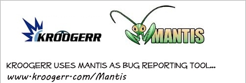 Kroogerr uses Mantis as Bug Reporting Tool.  Visit and Register at www.kroogerr.com  www.kroogerr.com/mantis