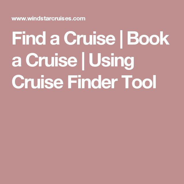Find a Cruise | Book a Cruise | Using Cruise Finder Tool