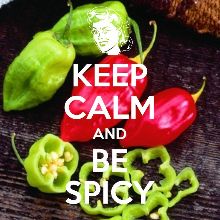 keep calm and be spicy / created with Keep Calm and Carry On for iOS #keepcalm #habaneropeppers #spicy