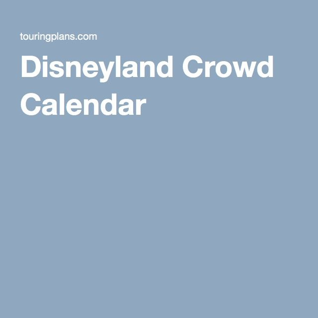 Disneyland Crowd Calendar