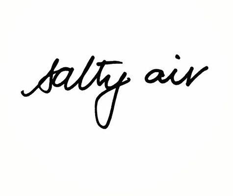salty air, please.