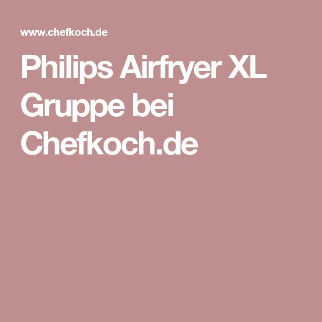 Philips Airfryer XL Gruppe bei Chefkoch.de