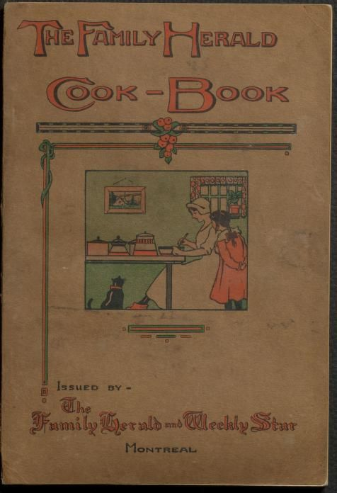 The Family Herald Cook Book By Family Herald And Weekly Star - (1924) - (archive) Published 1924