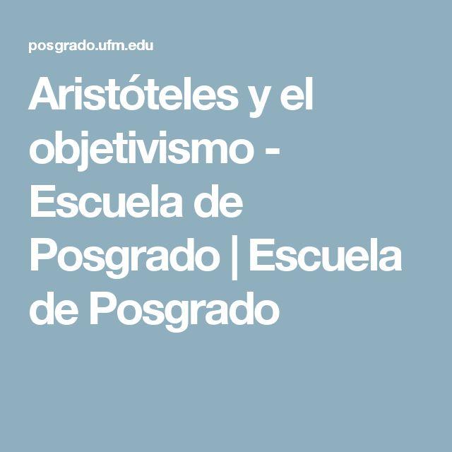 Aristóteles y el objetivismo - Escuela de Posgrado | Escuela de Posgrado