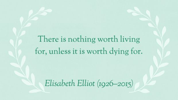 Elisabeth Elliot (1926–2015). Link includes 30 of her most famous quotes.