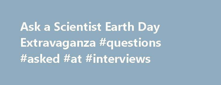 """Ask a Scientist Earth Day Extravaganza #questions #asked #at #interviews http://questions.nef2.com/ask-a-scientist-earth-day-extravaganza-questions-asked-at-interviews/  #ask a scientist # """"Ask a Scientist"""" Earth Day Extravaganza A Free Pre-show Event Open to All! At 6:00 p.m.  outside of Ramo Auditorium, before the 8:00 p.m. performance of Dr. Keeling's Curve . climate scientists Josh Fisher and David Crisp from NASA/JPL will host an""""Ask a Climate Scientist""""event which will be…"""