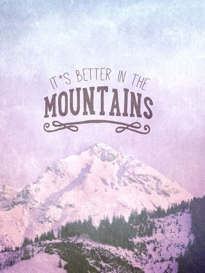 Quotes About Mountains Best 340 Best Mountain Quotes Images On Pinterest  Camping Photography