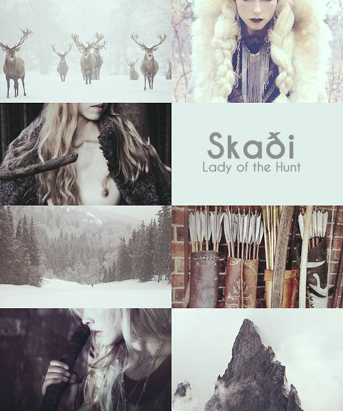 Mythology Meme|| (6/10) Women of the Norse Pantheon  Hail, Huntress whose arrows fly truest,  Hail, Cold One whose heart beats blue fire beneath your breast of snow. Hail Skadi, whose tracks lead us beyond the white cold,  into memory, into forgetting, into slow sleep.