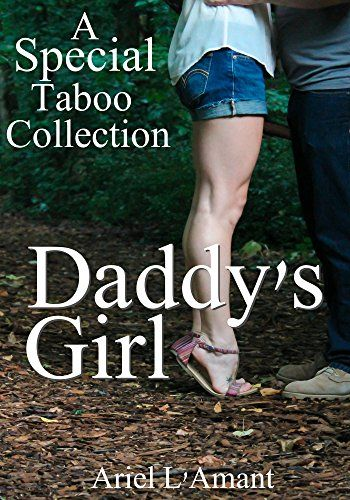 Daddy's Girl: A Special Taboo Collection by Ariel  L'Amant