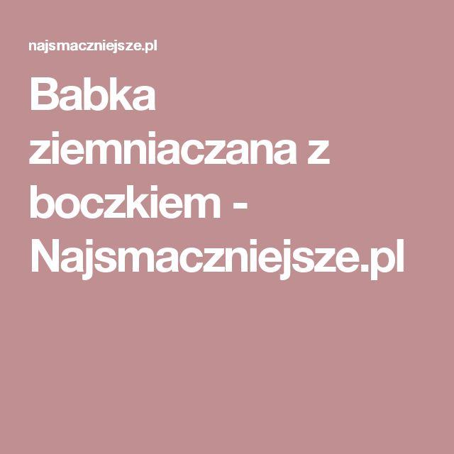 Babka ziemniaczana z boczkiem - Najsmaczniejsze.pl