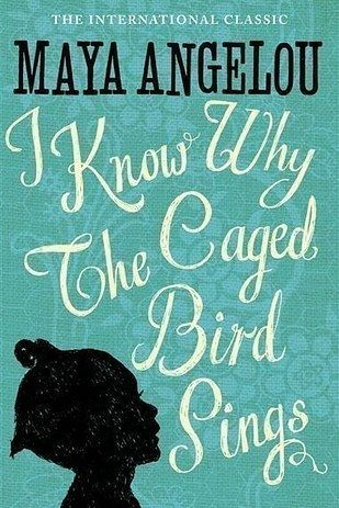I Know Why the Caged Bird Sings by Maya Angelou | 21 Books Every Woman Should Read In Her Lifetime