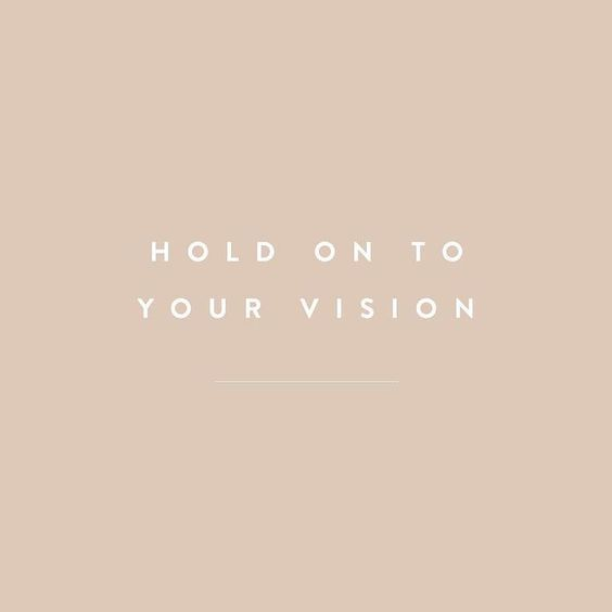 Hold on to your vision | Inspiring Quotes | Words of Wisdom | Happiness Quote | Follow Your Dreams | Motivational Quote | Life Quotes