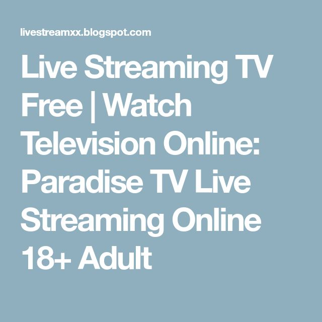 Live Streaming TV Free | Watch Television Online: Paradise TV Live Streaming Online 18+ Adult
