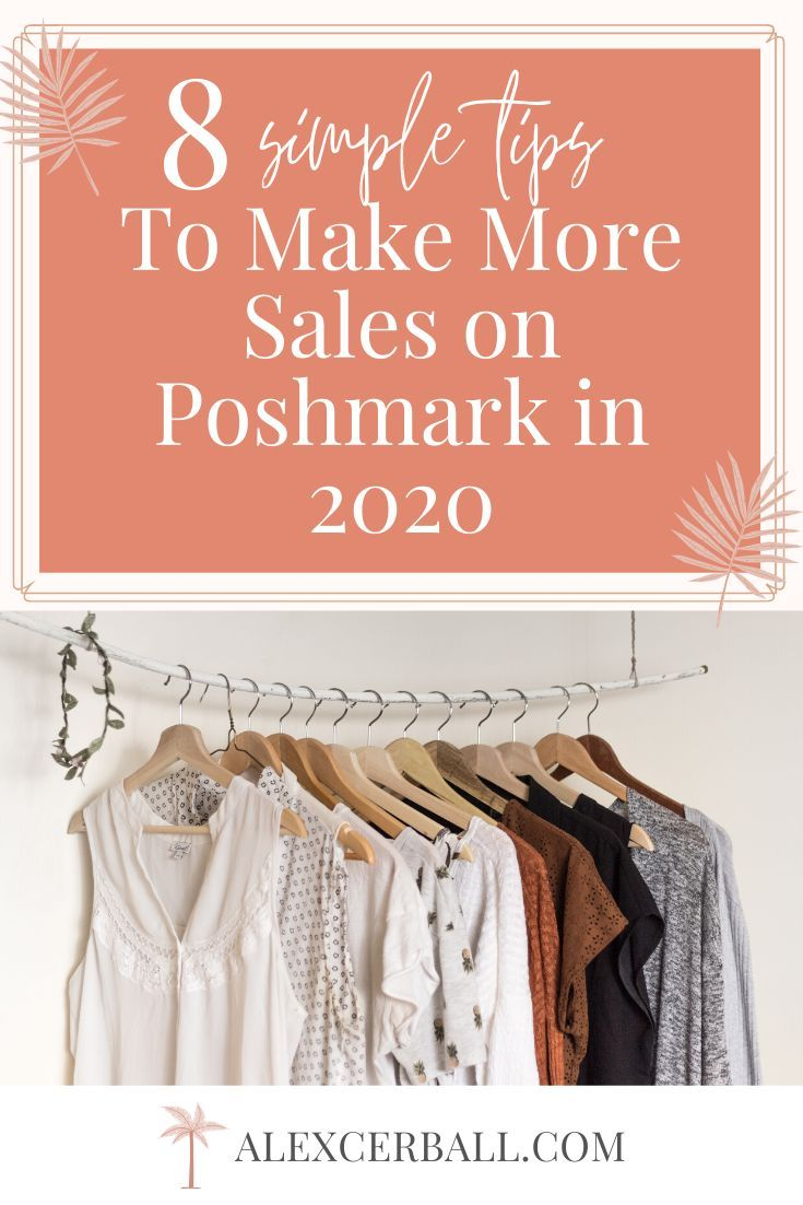 How To Sell On Poshmark Use These Tips To Make More Sales In 2020 How To Sell Clothes Selling Clothes Clothes