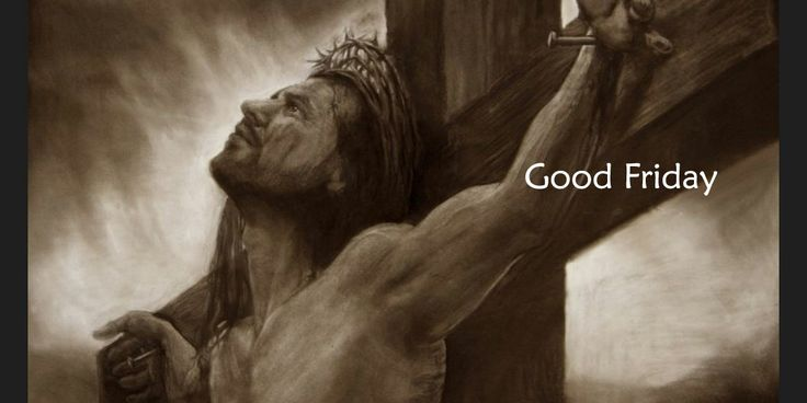 Good Friday, thank you my Lord
