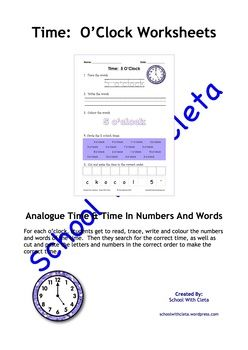 These pages are designed to be repetitive and interactive for your students so that they can learn how to write the o'clock times in numbers and words (i.e. 5 o'clock).In this set of worksheets children are to do the following:1) Trace the time,2) Write the time,3) Colour the time,4) Circle the correct times, and5) Cut and paste the numbers and letters in the correct order.Each worksheet includes an image of the analogue clock of the same time that they are learning about so they can learn…