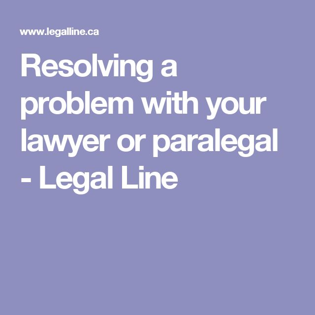 Resolving a problem with your lawyer or paralegal - Legal Line