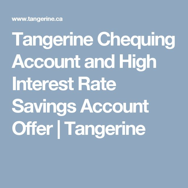 Tangerine Chequing Account and High Interest Rate Savings Account Offer    Tangerine