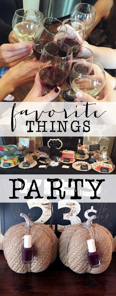 Favorite things party.  Get together with your girlfriends and share your favorite things.  So much fun!  All the details on how to throw the perfect girls night!