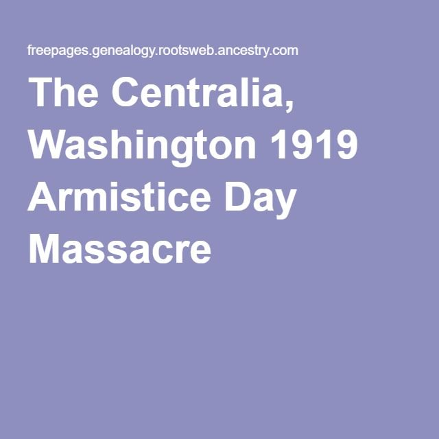 The Centralia, Washington 1919 Armistice Day Massacre