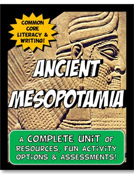 """This Ancient Mesopotamia packet has rigor,versatility and fun! It's now a COMPLETE UNIT!CONTENT The content in the bundle is organized with the key """"big idea"""" Common Core concepts for Social Studies in mind. The concepts covered are: Economy Government /Leadership Social Classes."""