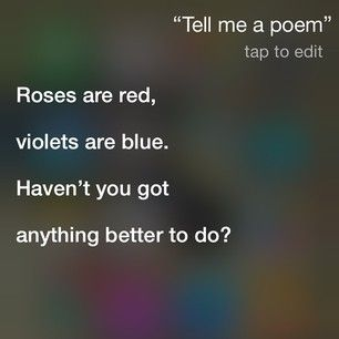 That time she recited a poem: | 21 Questions Siri Answered Absolutely Perfectly