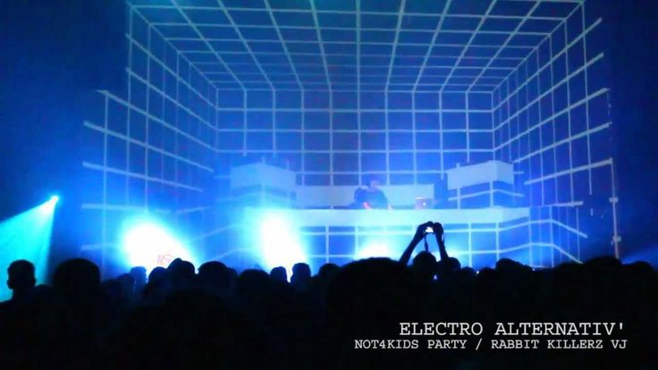 ELECTRO ALTERNATIV' 8 - 2012 ////// NOT4KIDS party - RABBIT KILLERZ VJ s...