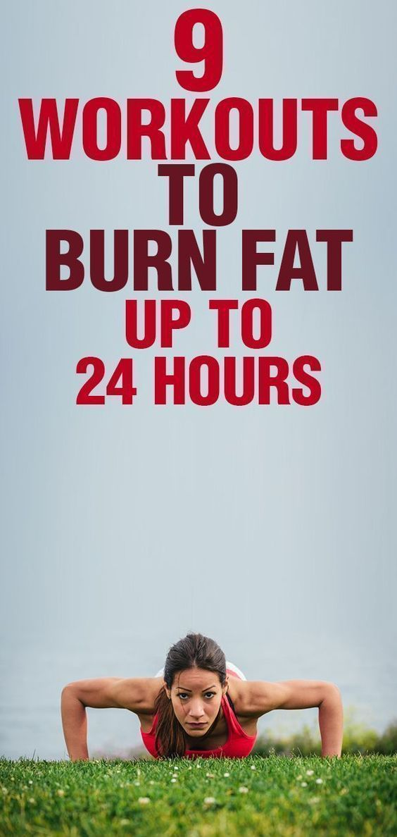 9 Workouts That Burn Fat Up To 24 Hours - Skinnyan