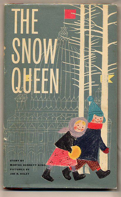The Snow Queen by Martha Bennett King, illustrated by Jan B. Balet.  Container Corporation, 1960.  First edition.  (Little Stour Books, Canterbury)