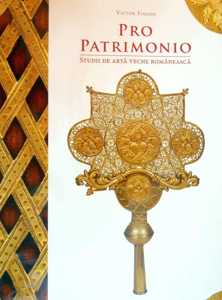 """""""Pro Patrimonio. Studii de artă veche românească"""" se lansează vineri la Muzeul Naţional de Istorie a României » Cititorul de Cărți"""