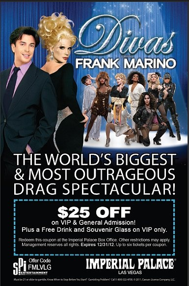 Coupon good for $25 off of on VIP or General Admission Ticket to Divas starring Frank Marino at the Imperial Palace Las Vegas.