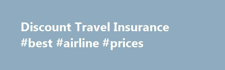 Discount Travel Insurance #best #airline #prices http://travel.nef2.com/discount-travel-insurance-best-airline-prices/  #direct travel # Direct Travel Insurance A dependent is defined by 1Cover as children or grandchildren, not in full time employment, wh