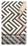 In the Labyrinth | Alain Robbe-Grillet