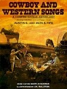 Cowboy And Western Songs A Comprehensive Anthology