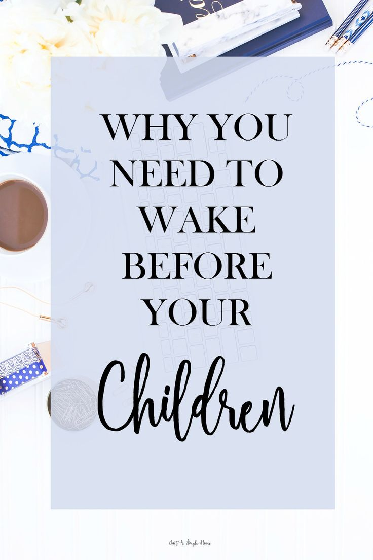 Why You Need to Wake Before Your Children. I know it can be so hard as a mom. We take care of everyone else...and sometimes neglect ourselves. Learn why I get up early in the morning and why you should too. Quiet time, personal care, hot coffee, productivity for stay at home moms and working moms. Homeschooling moms too.