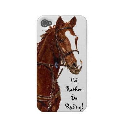 "I'd Rather Be Riding! Horse iPhone 4 Case-Mate Cas  A beautiful painting of a thoroughbred horse with the saying ""I'd Rather Be Riding!"". A great gift for the little equestrian in your life!    We also carry more computer & cell phone product with hunter jumper horse art designs."