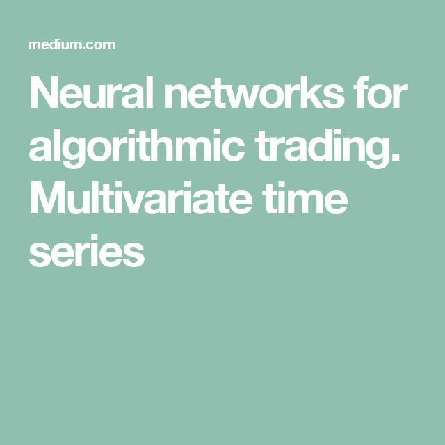 Neural networks for algorithmic trading. Multivariate time series