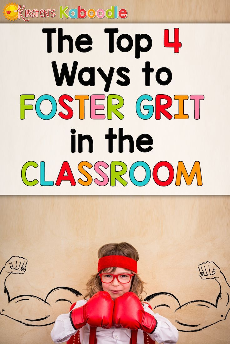The Top 4 Ways to Foster Grit in the Classroom - If you are a teacher who is teaching students about growth mindset, you are probably also interested in helping your students develop grit and perseverance in the face of frustration. These practical tips a
