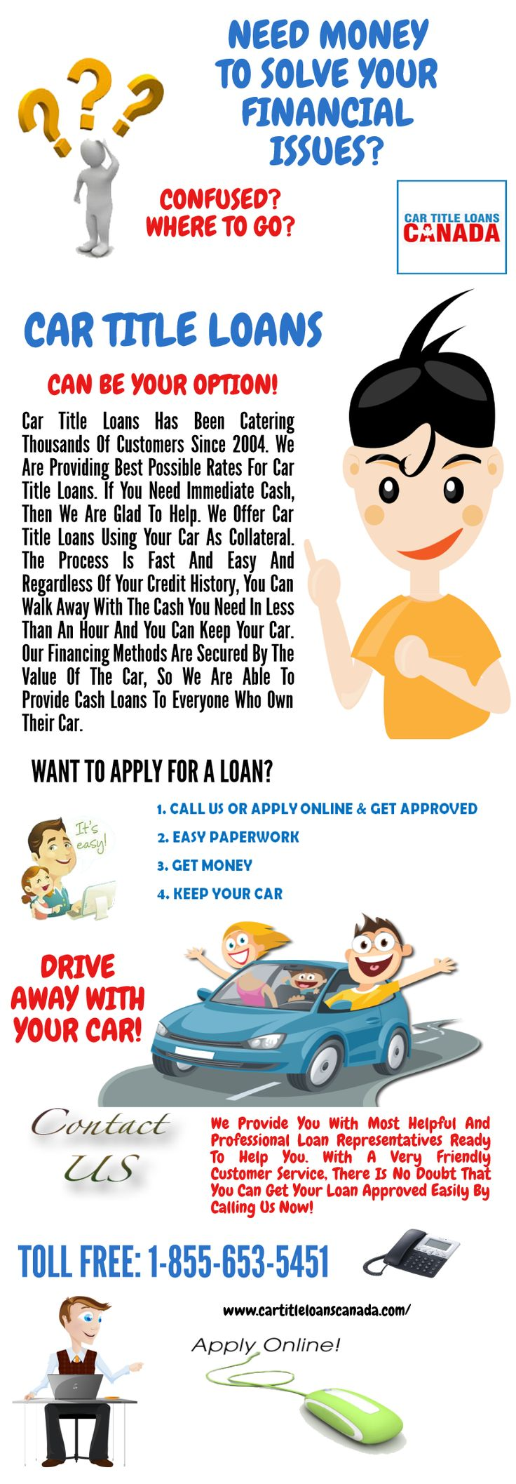 Have you ever experienced being rejected for a traditional bank loan due to your bad credit score? Apply for a loan with car title loans Canada. You will not have to go through a credit check to determine your credit history and credit score. Toll Free: 1-855-653-5451 or Visit: www.cartitleloanscanada.com/