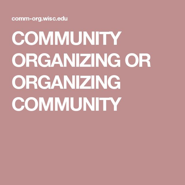 COMMUNITY ORGANIZING OR ORGANIZING COMMUNITY