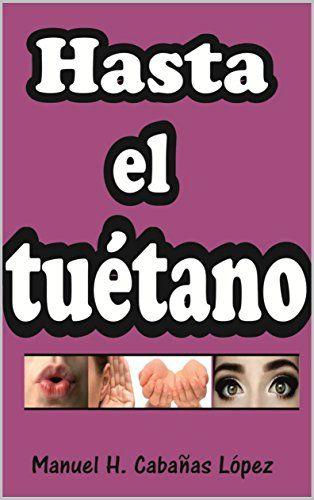 HASTA EL TUETANO (Spanish Edition) by [Cabañas Lopez, Manuel Hamilthon]