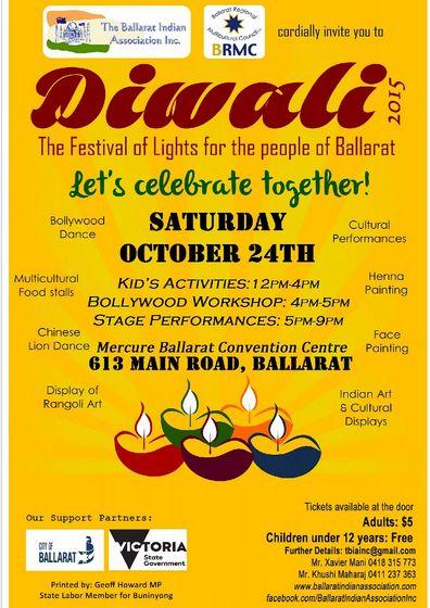 Diwali 2015: The Festival of Lights for the people of Ballarat Diwali 2015. Festival of Lights for the people of Ballarat @MercureBallarat Convention Centre Email:tbiainc@gmail.com