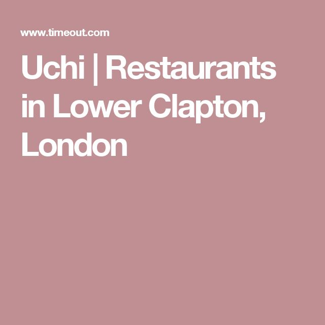 Uchi   Restaurants in Lower Clapton, London
