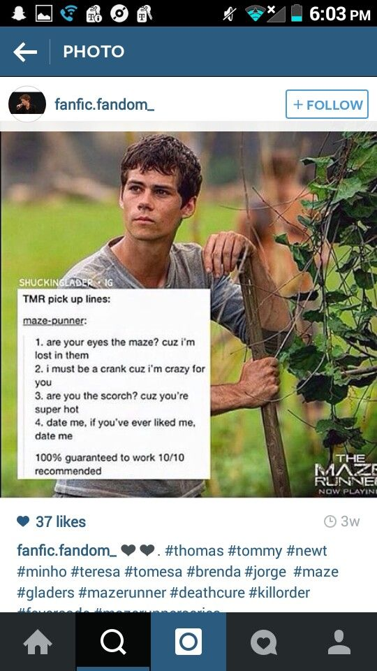 The Maze Runner Pick Up Lines<<<<<<these would defently work on me